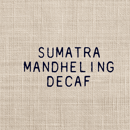 Mandheling - Swiss Water Decaf